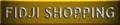 FIDJI SHOPPING