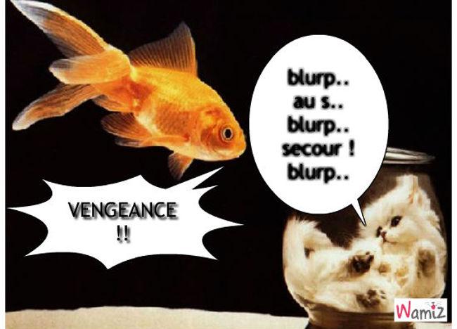 La vengeance d'un poisson, lolcats réalisé sur Wamiz