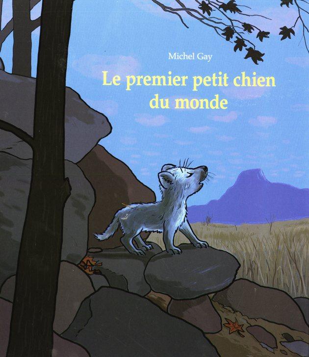 Le premier petit chien du monde de Michel Gay