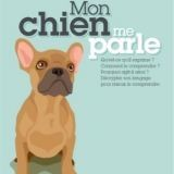 Mon chien me parle : un livre pour une meilleure relation avec son compagnon