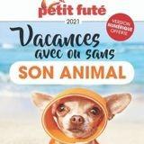 Vacances avec (ou sans) son animal : le Petit Futé vous guide pour un été serein !
