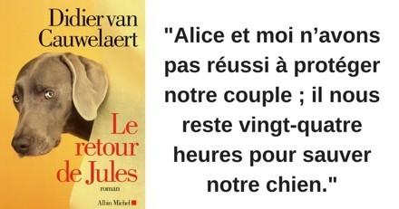 Le Retour de Jules : la suite des aventures du chien héros de Didier Van Cauwelaert