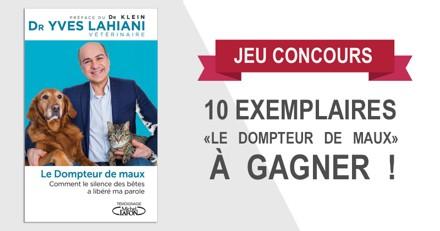 """Concours : Avez-vous gagné un exemplaire du """"Dompteur de maux"""", le livre du Dr Yves Lahiani ?"""